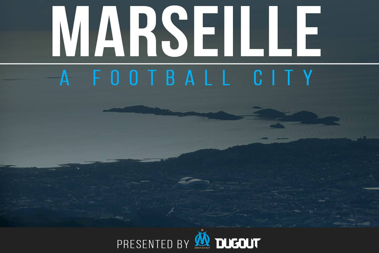 DUGOUT MARSEILLE A FOOTBALL CITY